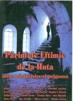 Intre marturisire si prigoana - Parintele Eftimie de la Huta