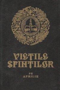 Vietile Sfintilor - Aprilie