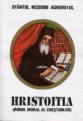 Hristoitia (Bunul moral al crestinilor) - Sfantul Nicodim Aghioratul
