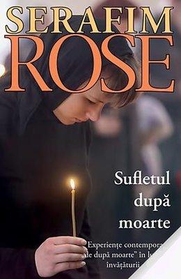 Sufletul dupa moarte - Serafim Rose