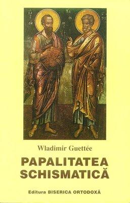 Papalitatea schismatica - Vladimir Guettee
