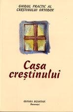Casa Crestinului - Ghidul practic al crestinului