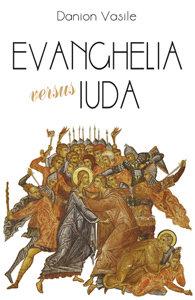 Evanghelia versus Iuda de Danion Vasile